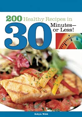 200 Healthy Recipes in 30 Minutes or Less! 9781580402262