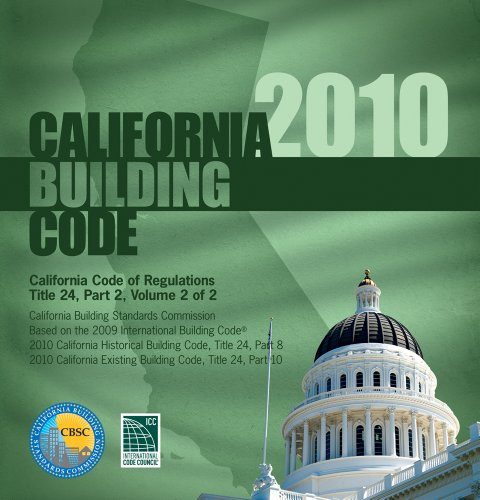 2010 California Building Code, Title 24 Part 2 (Volume Contains Parts 8 & 10) 9781580019743