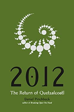 2012: The Return of Quetzalcoatl 9781585425921