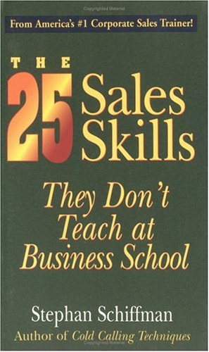 25 Sales Skills They Don't Teach at Business School 9781580626149