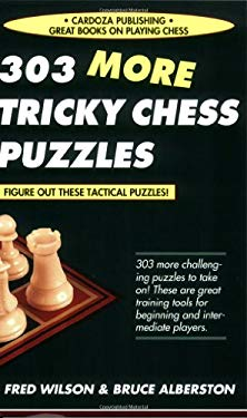 303 More Tricky Chess Puzzles 9781580421829