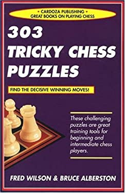 303 Tricky Chess Puzzles 9781580421447