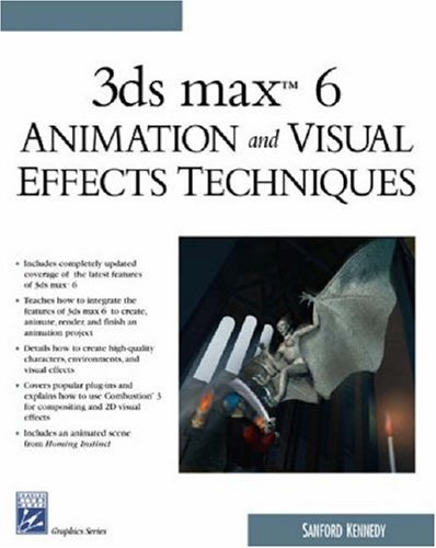3ds Max6 Animation and Visual Effects Techniques [With CDROM] 9781584503347