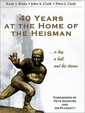 40 Years at the Home of the Heisman: A Boy, a Ball, and His Dream 9781585185238