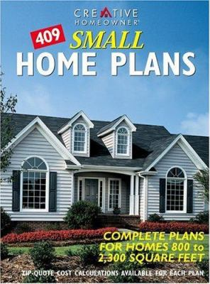 409 Small Home Plans: Complete Plans for Homes 800 to 2,300 Square Feet 9781580111157