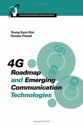 4G Roadmap and Emerging Communication Technologies 9781580539319
