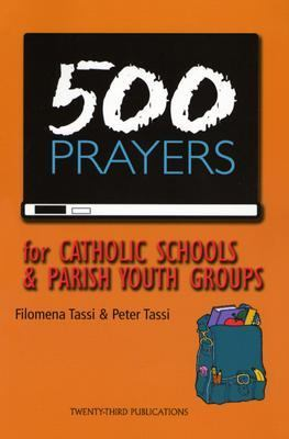 500 Prayers for Catholic Schools & Parish Youth Groups 9781585953400