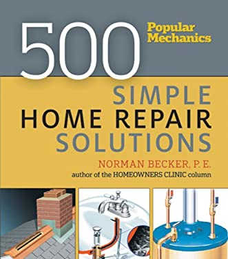 500 Simple Home Repair Solutions 9781588166838