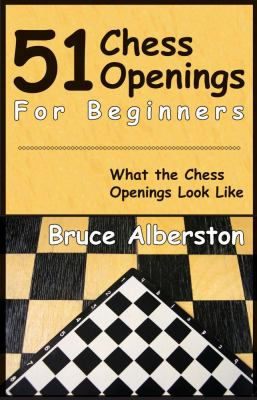 51 Chess Openings for Beginners 9781580422123