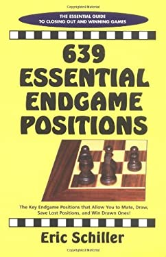 639 Essential Endgame Positions: The Essential Guide to Closing Out and Winning Games 9781580420167
