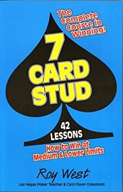 7-Card Stud: 42 Lessons How to Win at Medium & Lower Limits 9781580421379