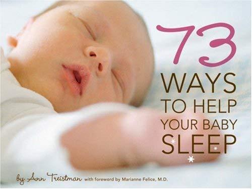 73 Ways to Help Your Baby Sleep 9781584796251