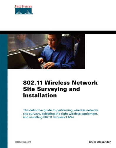802.11 Wireless Network Site Surveying and Installation 9781587051647