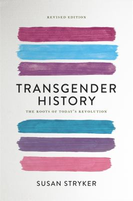Transgender History, second edition: The Roots of Today's Revolution - 2nd Edition