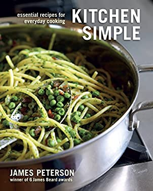 Kitchen Simple: Essential Recipes for Everyday Cooking 9781580083188