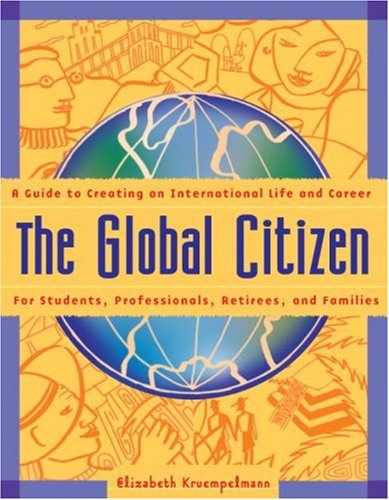 The Global Citizen: A Guide to Creating an International Life and Career 9781580083522