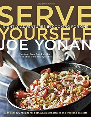 Serve Yourself: Nightly Adventures in Cooking for One 9781580085137