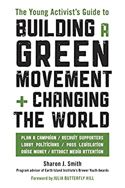 The Young Activist's Guide to Building a Green Movement + Changing the World 9781580085618