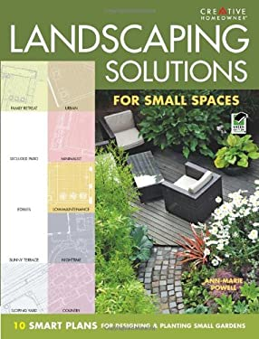 Landscaping Solutions for Small Spaces: 10 Smart Plans for Designing and Planting Small Gardens