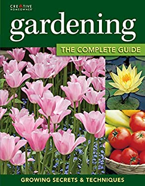 Gardening: The Complete Guide 9781580115438