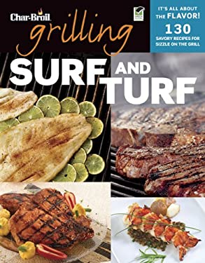 Grilling Surf and Turf: 140 Savory Recipes for Sizzle on the Grill 9781580115445