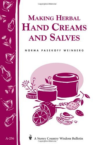 Making Herbal Hand Creams and Salves: Storey's Country Wisdom Bulletin A-256 9781580173032