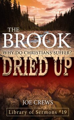 The Brook Dried Up: Why Do Christians Suffer? 9781580190114