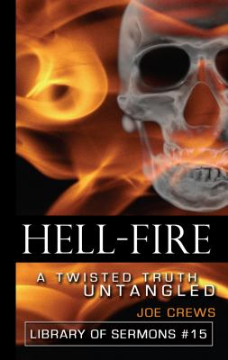 Hell Fire: A Twisted Truth Untangled 9781580190411