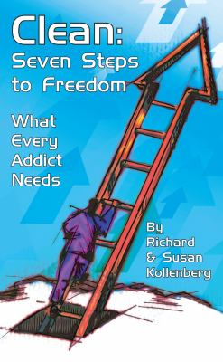 Clean: Seven Steps to Freedom: What Every Addict Needs 9781580191937