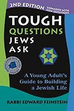 Tough Questions Jews Ask: A Young Adult's Guide to Building a Jewish Life 9781580234542