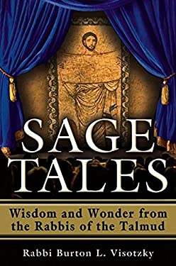 Sage Tales: Wisdom and Wonder from the Rabbis of the Talmud 9781580234566
