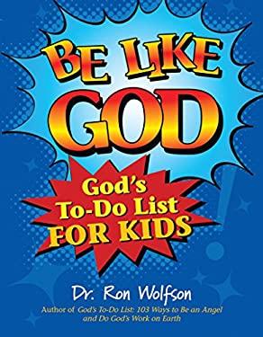 Be Like God: God's To-Do List for Kids 9781580235105