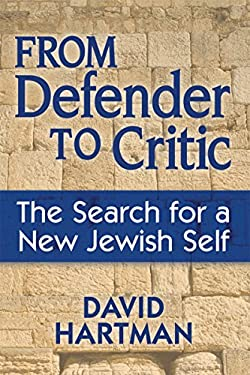 From Defender to Critic: The Search for a New Jewish Self 9781580235150