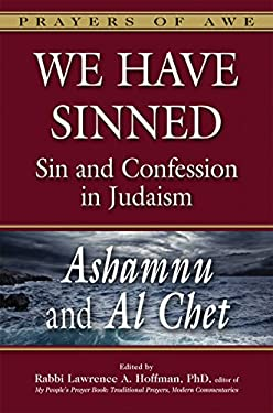 We Have Sinned: Confession in Judaism--Ashamnu and Al Chet 9781580236126