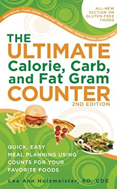 The Ultimate Calorie, Carb, and Fat Gram Counter: Quick, Easy Planning Using Counts for Your Favorite Foods 9781580403412