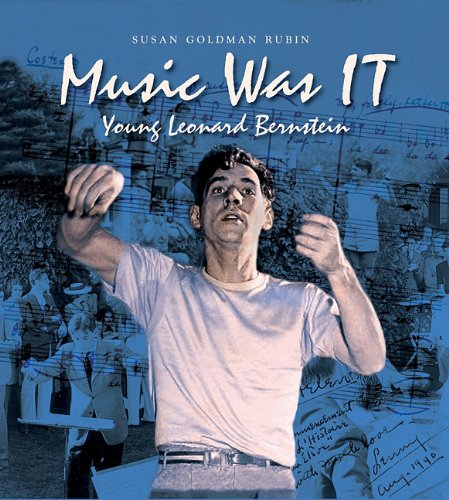 Music Was It: Young Leonard Bernstein - Rubin, Susan Goldman