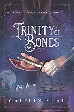 Trinity of Bones (Necromancer's Song)