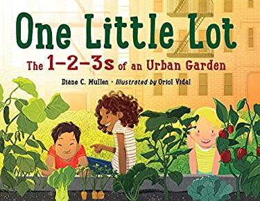 One Little Lot: The 1-2-3s of an Urban Garden