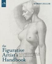 The Figurative Artist's Handbook: A Contemporary Guide to Figure Drawing, Painting, and Composition 23618549