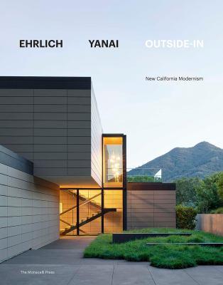 Ehrlich Yanai Outside-In: New Calfornia Modernism