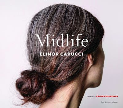 Midlife: Photographs by Elinor Carucci