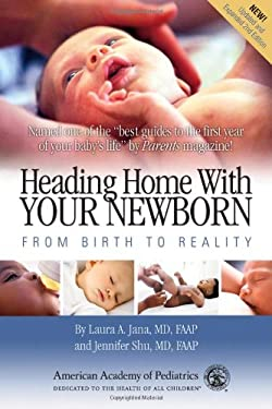 Heading Home with Your Newborn: From Birth to Reality 9781581104448
