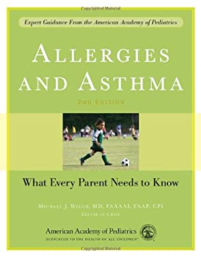 Allergies and Asthma: What Every Parent Needs to Know 9781581104455