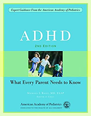 ADHD: What Every Parent Needs to Know 9781581104516
