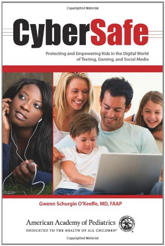 CyberSafe: Protecting and Empowering Kids in the Digital World of Texting, Gaming, and Social Media 9781581104523