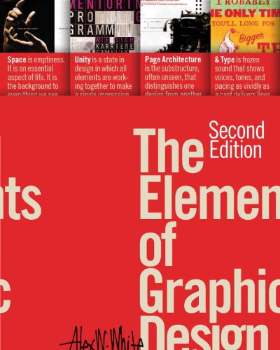 The Elements of Graphic Design: Space, Unity, Page Architecture, and Type 9781581157628