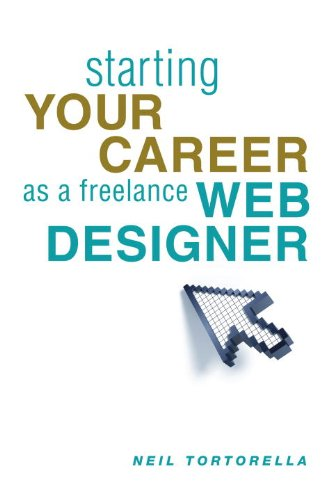 Starting Your Career as a Freelance Web Designer 9781581158595