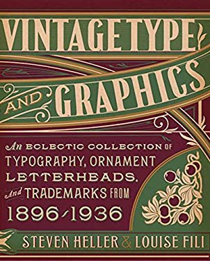 Vintage Type and Graphics: An Eclectic Collection of Typography, Ornament, Letterheads, and Trademarks from 1896-1936 [With CDROM] 9781581158922
