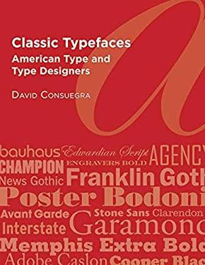 Classic Typefaces: American Type & Type Designers 9781581158946