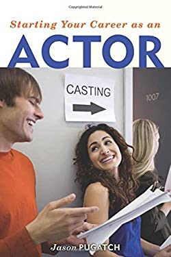 Starting Your Career as an Actor 9781581159110